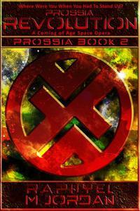 Prossia Revolution : Prossia Book 2