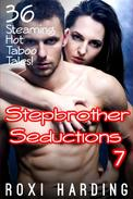 Stepbrother Seductions 7 - 36 Steaming Hot Taboo Tales (Brother Sister Stepbrother Stepsister Taboo Pseudo Incest Family Virgin Creampie Pregnant Forced Pregnancy Breeding)