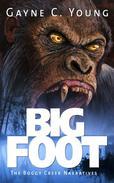 Bigfoot: The Boggy Creek Narratives