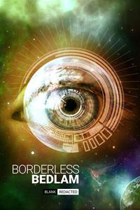 Borderless Bedlam