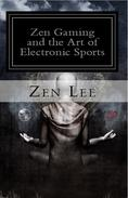 Zen Gaming and the Art of Electronic Sports