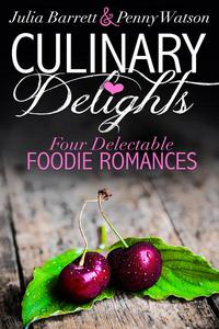 Culinary Delights: Four Delectible Foodie Romances