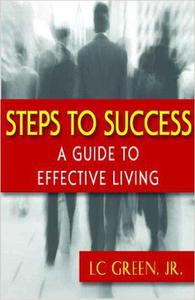 Steps to Success: A Guide to Effective Living