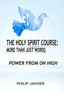 The Holy Spirit Course: More than just words - Power From On High