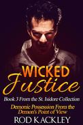 Wicked Justice: Book 3 From the St. Isidore Collection
