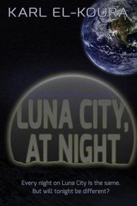 Luna City, At Night
