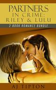 Partners in Crime: Riley & Lulu: 2-Book Romance Bundle