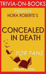 Concealed in Death by J.D. Robb (Trivia-On-Book)