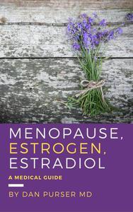 Menopause, Estrogen, Estradiol - A Medical Guide