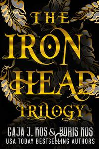 The Iron Head Trilogy