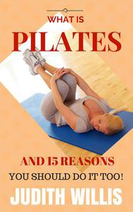 What Is Pilates, And 15 Reasons You Should Do It Too!