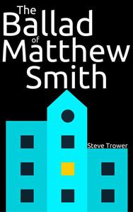 The Ballad of Matthew Smith