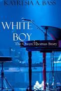 White Boy: The Owen Thomas Story