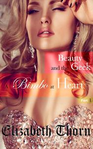 Beauty and the Geek Part 1 - A Bimbo At Heart