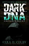 Bound to the Vampire, Desired by the Pack: Dark DNA Complete Box Set: A Paranormal Vampire Urban Fantasy