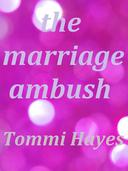 The Marriage Ambush