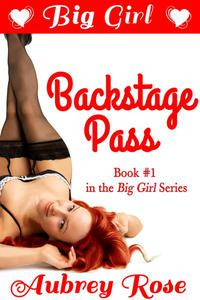 Big Girl Backstage Pass (BBW Rock Star Erotic Romance)