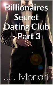 Billionaires Secret Dating Club - Part 3