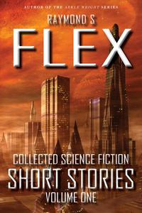 Collected Science Fiction Short Stories: Volume One
