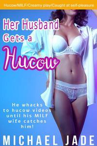 Her Husband Gets a Hucow