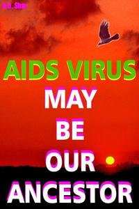 Aids Virus May Be Our Ancestors