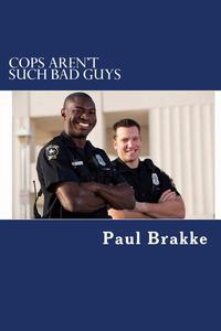 Cops Aren't Such Bad Guys