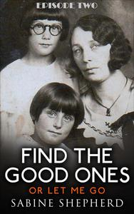 Find The Good Ones or Let Me Go-Second Edition E2