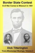 Border State Contest: Civil War Comes to Missouri in 1861