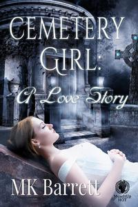 Cemetery Girl: A Love Story