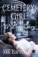 Cemetery Girl: A Love Story