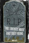 They Rocked Hard and Died Young