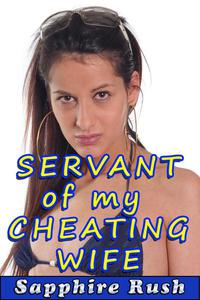 Servant of my Cheating Wife (teasing cuckold humiliation)