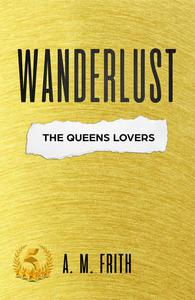Wanderlust The Queen's Lovers