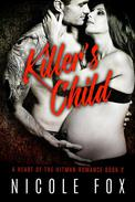 The Killer's Child: A Dark Bad Boy Baby Romance