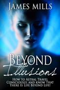 Beyond the Illusions