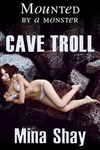 Mounted by a Monster: Cave Troll