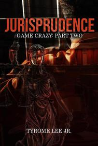 Game Crazy: Part Two - Jurisprudence
