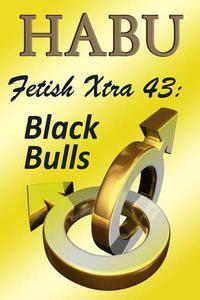 Fetish Xtra 43: Black Bulls