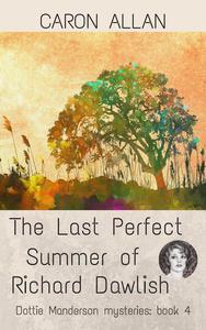 The Last Perfect Summer of Richard Dawlish