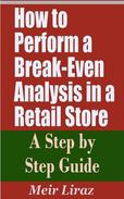 How to Perform a Break-Even Analysis in a Retail Store: A Step by Step Guide