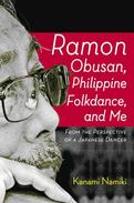 Ramon Obusan, Philippine Folkdance and Me: From the perspective of a Japanese Dancer