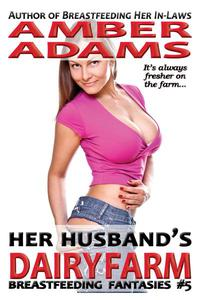 Her Husband's Dairy Farm (Lactation Fantasies)