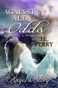 Against All Odds - Angel's Story