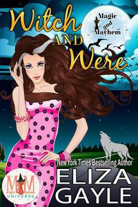 Witch and Were: Magic and Mayhem Universe