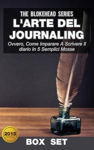 L'arte del journaling, ovvero, come imparare a scrivere il diario in 5 semplici mosse