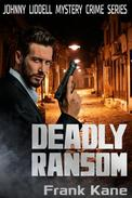 Deadly Ransom: Johnny Liddell Mystery Crime Series