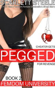 Femdom University: Cheater Gets Pegged for Revenge - A First Time Femdom Female Domination Short Story