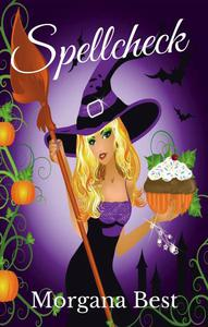 Spellcheck (Witch Cozy Mystery)