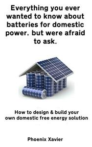 Everything you Ever Wanted to Know About Batteries for Domestic Power, but Were Afraid to ask