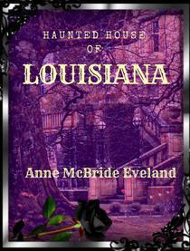 The Haunted House of Louisiana